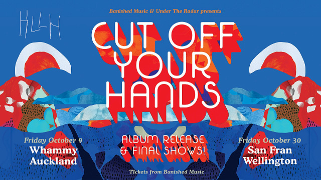 Cut Off Your Hands (Final Show!)