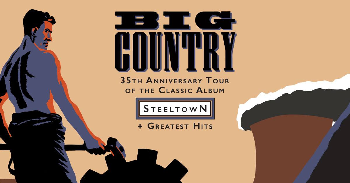 Big Country | 'Steeltown' 35th Anniversary